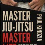 Master Jiu-Jitsu Master Life