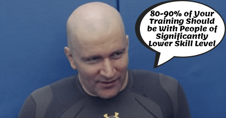 John Danaher 80 to 90 percent of your training significantly lower skill level